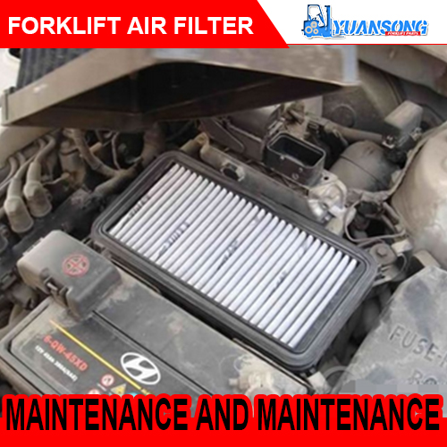 Forklift dry air filter maintenance and maintenance